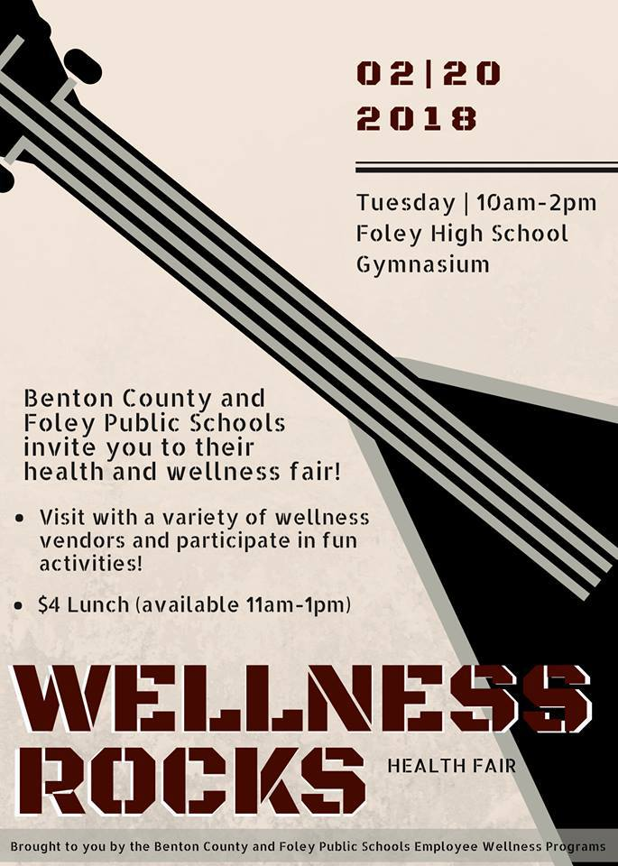 Benton County and Foley Public Schools invite all to our health and wellness fair on Feb. 20, 2018, from 10 -2 in the FHS Gym.